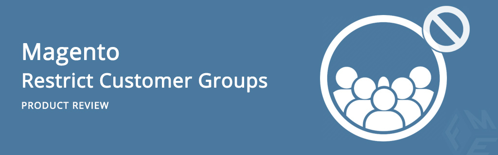 Magento Restrict Customer Groups – Product Review