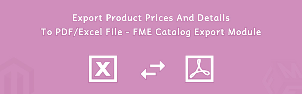 Export Product Prices And Details To PDF/Excel File - FME Catalog Export Module