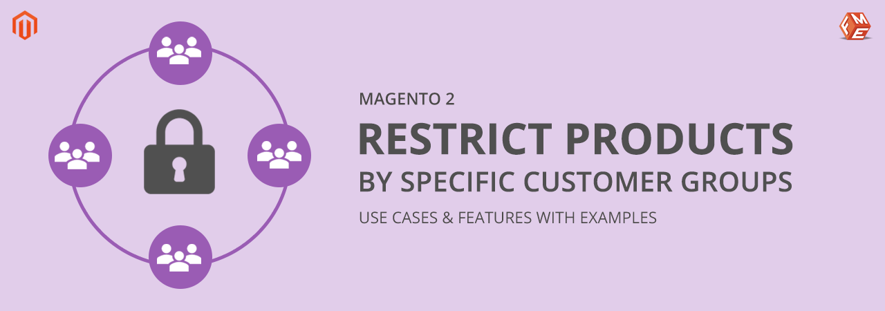 How to Restrict Products by Specific Customer Groups in Magento 2?