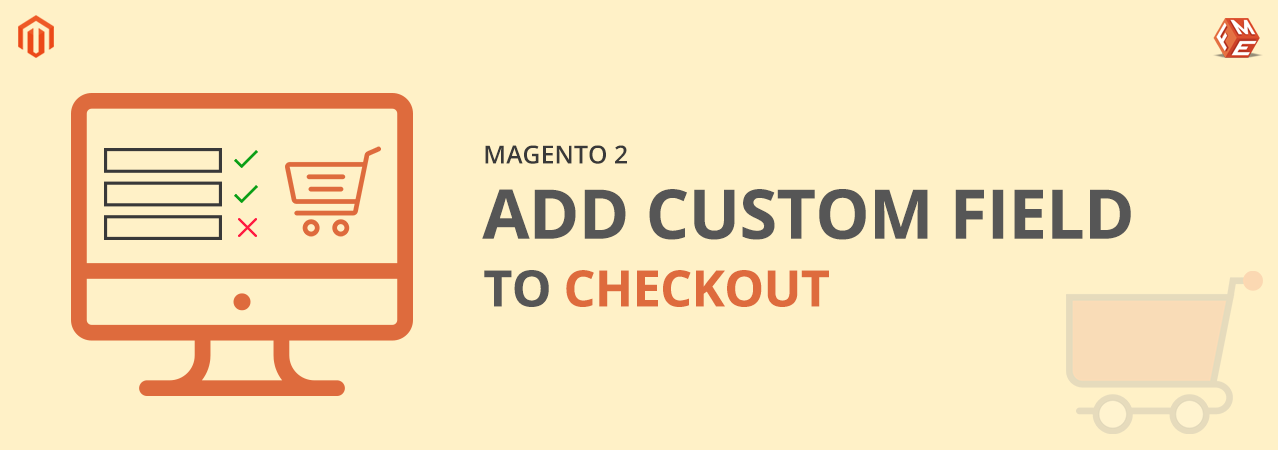How to Add Custom Field to Checkout in Magento 2