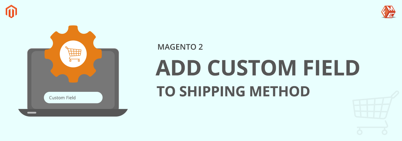 How to Add Custom Field to Magento 2 Shipping Method