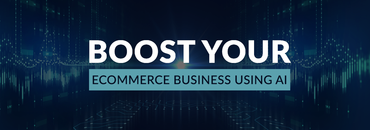 10 Reasons Why AI Can Boost Your Ecommerce Business | Infographic